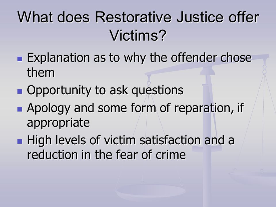 What does Restorative Justice offer Victims.