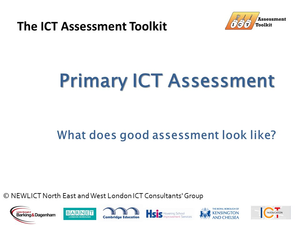 Primary ICT Assessment What does good assessment look like.