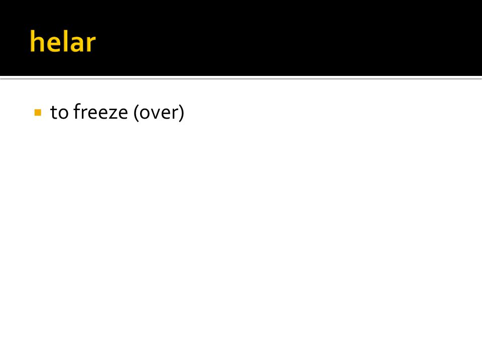  to freeze (over)