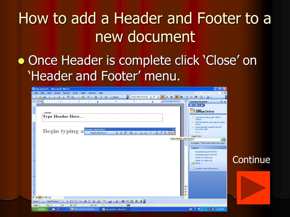 How to add a Header and Footer to a new document Begin typing your header in formation in the text box provided.