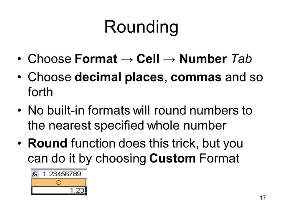 16 Custom Number Format Choose Format  Cells  Number Tab The number format you apply doesn't effect the actual value that Excel uses for calculation