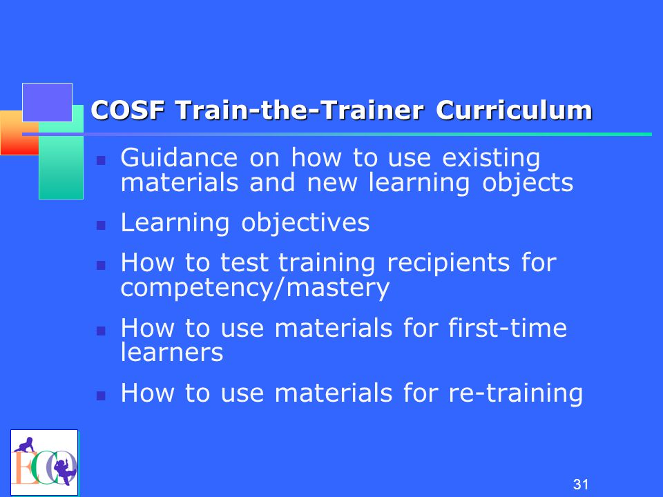 30 COSF learning objects under development Written child examples for practice rating Videos of the COSF team process Materials that highlight skills needed for effective use of COSF