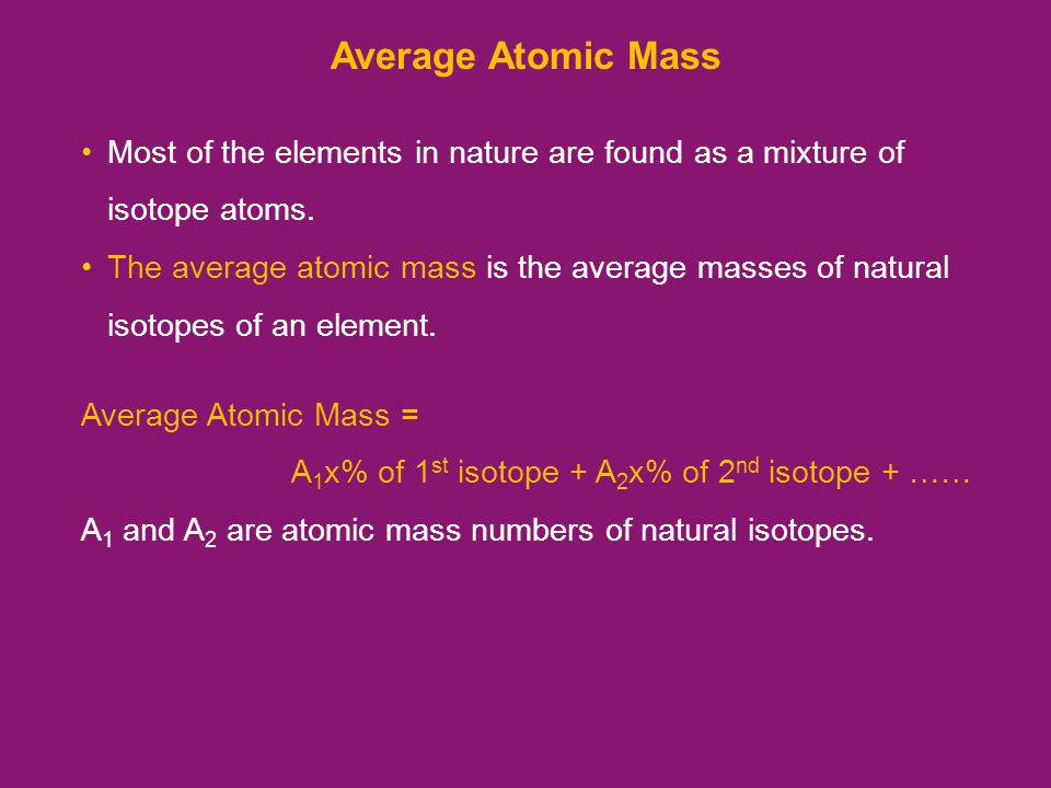 Most of the elements in nature are found as a mixture of isotope atoms.