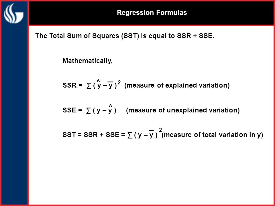 Regression Formulas The Total Sum of Squares (SST) is equal to SSR + SSE.
