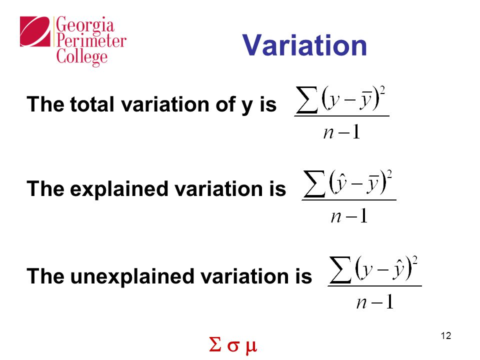  12 Variation The total variation of y is The explained variation is The unexplained variation is