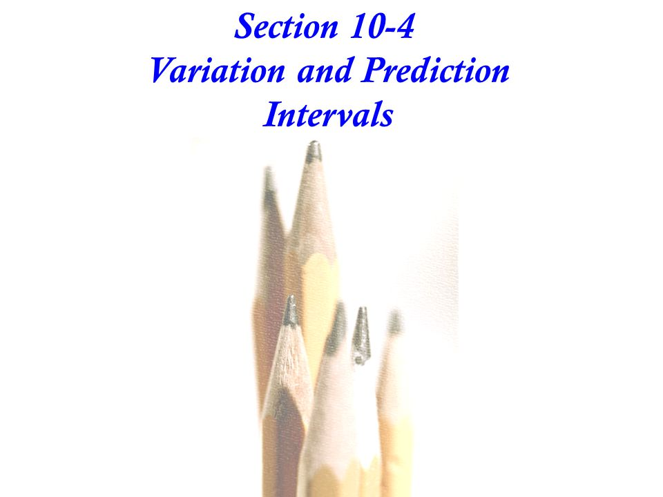 Section 10-4 Variation and Prediction Intervals