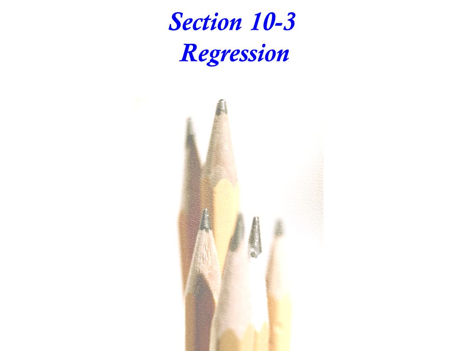 Section 10-3 Regression