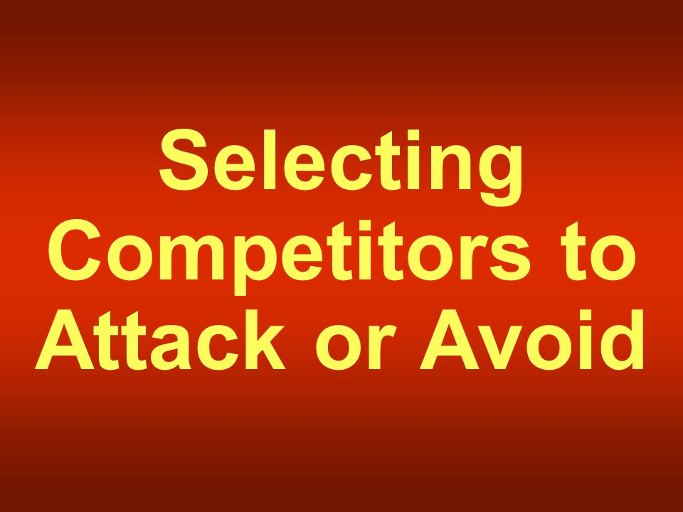 Selecting Competitors to Attack or Avoid