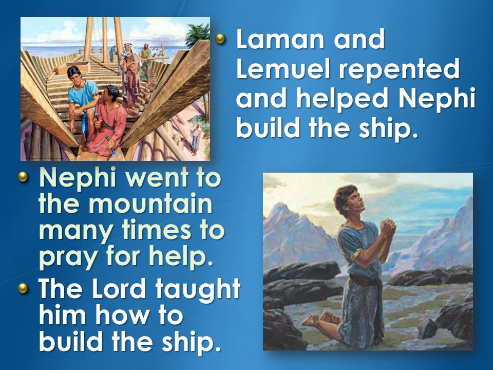 Nephi told Laman and Lemuel to obey their parents and obey God.