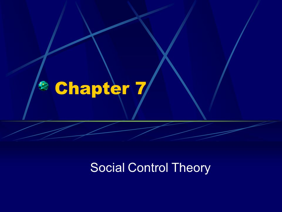 Chapter 7 Social Control Theory