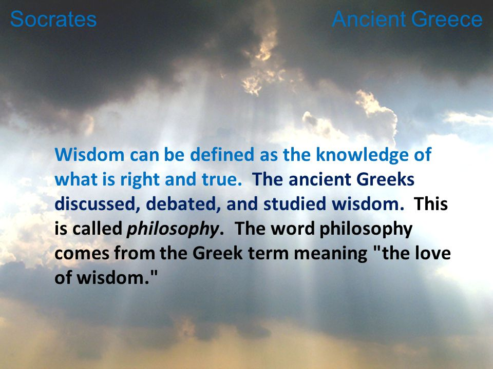 Wisdom Can Be Defined As The Knowledge Of What Is Right And True
