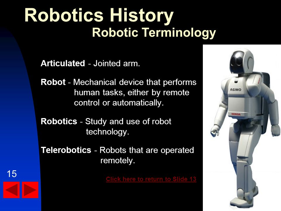 Robotics History The Idea Of A Robot Is Not New For Thousands Of
