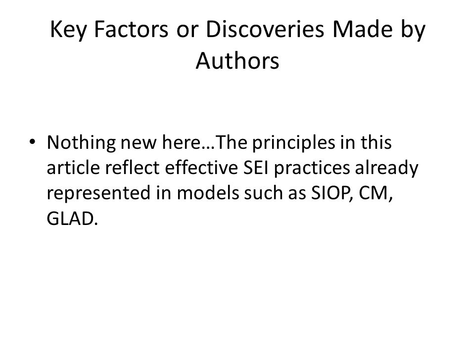Key Factors or Discoveries Made by Authors Nothing new here…The principles in this article reflect effective SEI practices already represented in models such as SIOP, CM, GLAD.