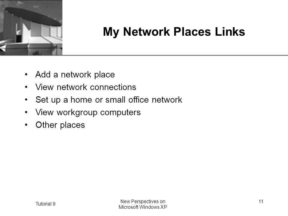 Xp Tutorial 9 New Perspectives On Microsoft Windows Xp 1 Microsoft Windows Xp Exploring Your Network Tutorial Ppt Download