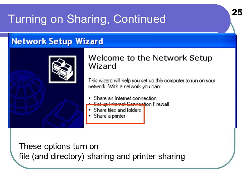 25 Turning on Sharing, Continued These options turn on file (and directory) sharing and printer sharing