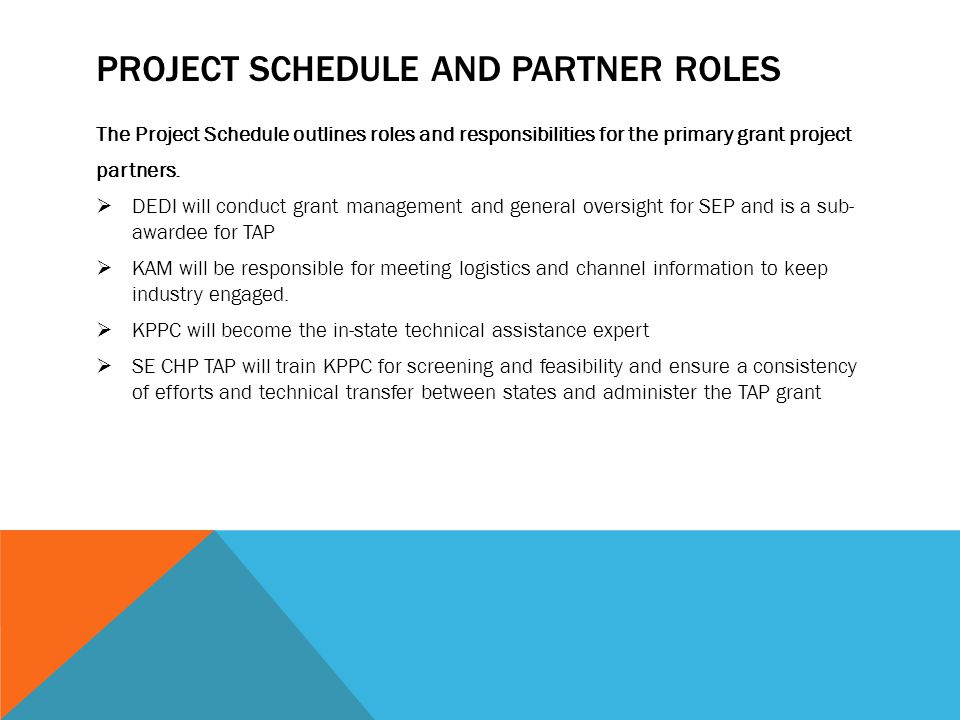 PROJECT SCHEDULE AND PARTNER ROLES The Project Schedule outlines roles and responsibilities for the primary grant project partners.