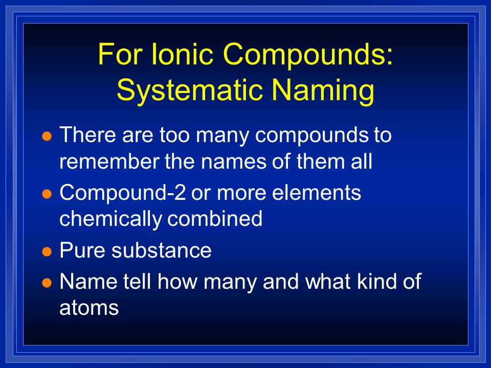 Chemical Formula l Shows the kind and number of atoms in the smallest piece of the substance l Nicotine l C 10 H 14 N 2