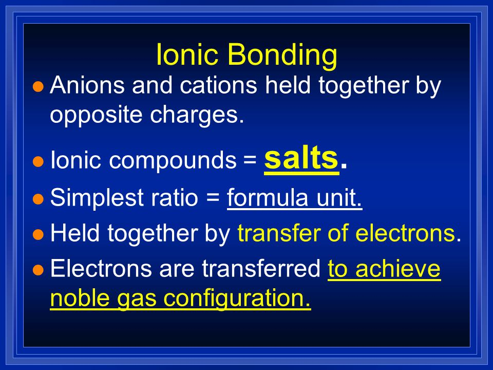 Ionic Compounds l OBJECTIVES: –Describe three properties of ionic compounds.