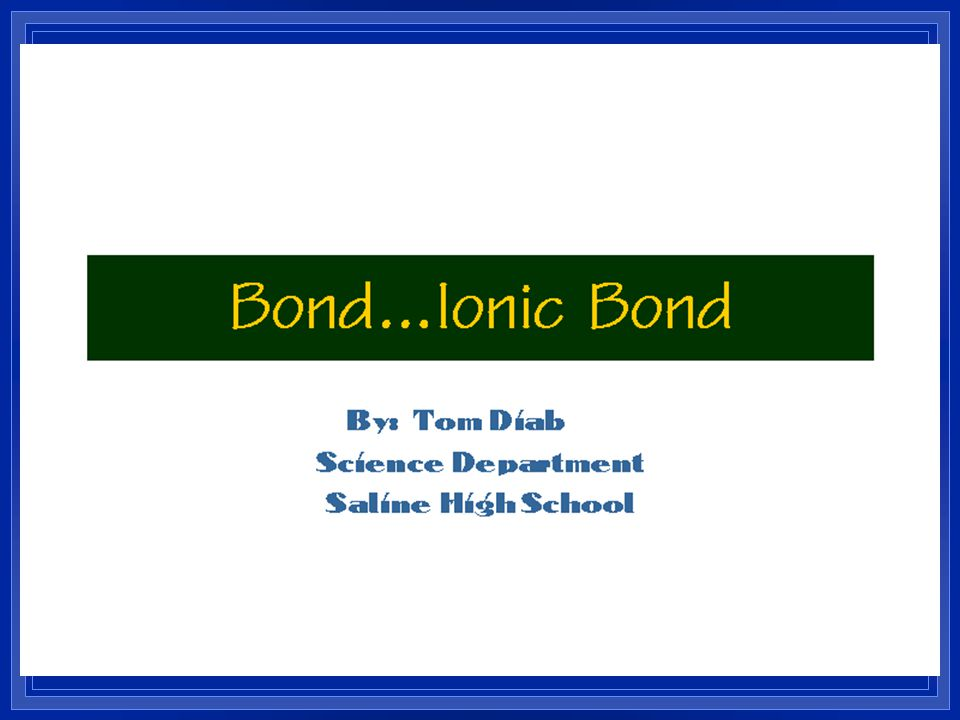 Ionic Bonding Na + Cl - Note: Remember that NO DOTS are now shown for the cation!