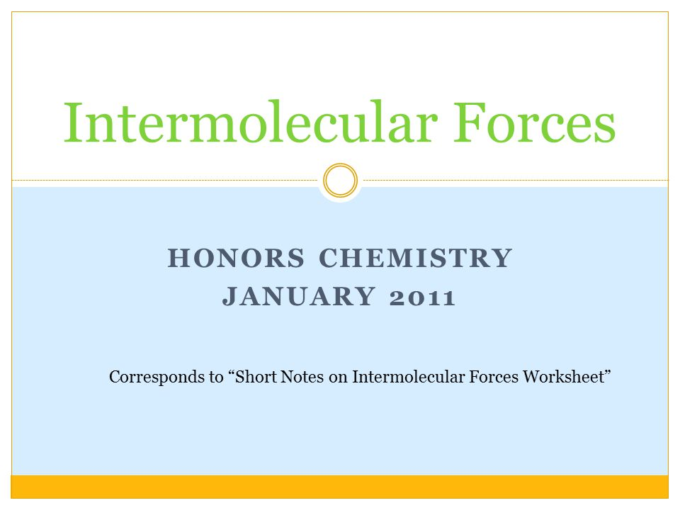 Honors Chemistry January 2011 Intermolecular Forces Corresponds To. 1 Honors Chemistry January 2011 Intermolecular Forces Corresponds To Short Notes On Worksheet. Worksheet. Worksheet 9 Intermolecular Forces Answers At Clickcart.co