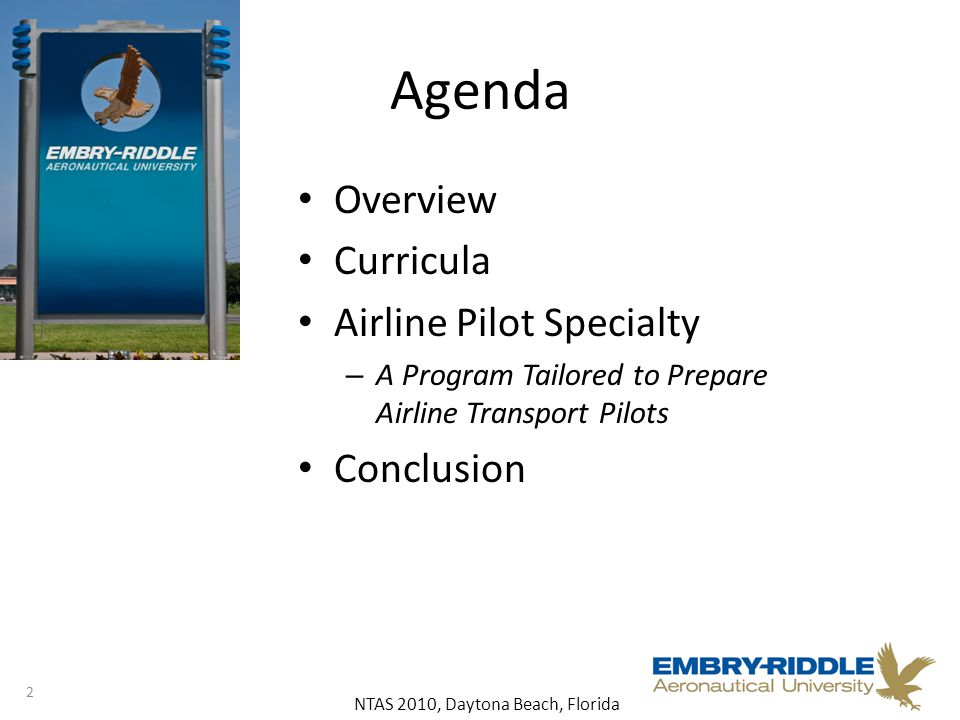 NTAS 2010, Daytona Beach, Florida Agenda Overview Curricula Airline Pilot Specialty – A Program Tailored to Prepare Airline Transport Pilots Conclusion 2