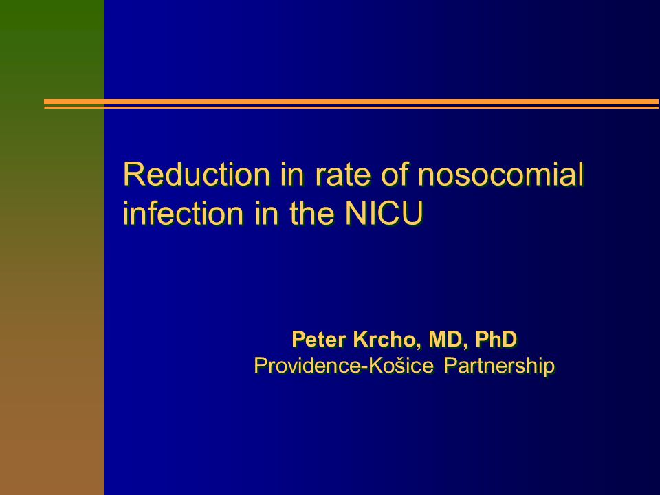 Reduction in rate of nosocomial infection in the NICU Reduction in