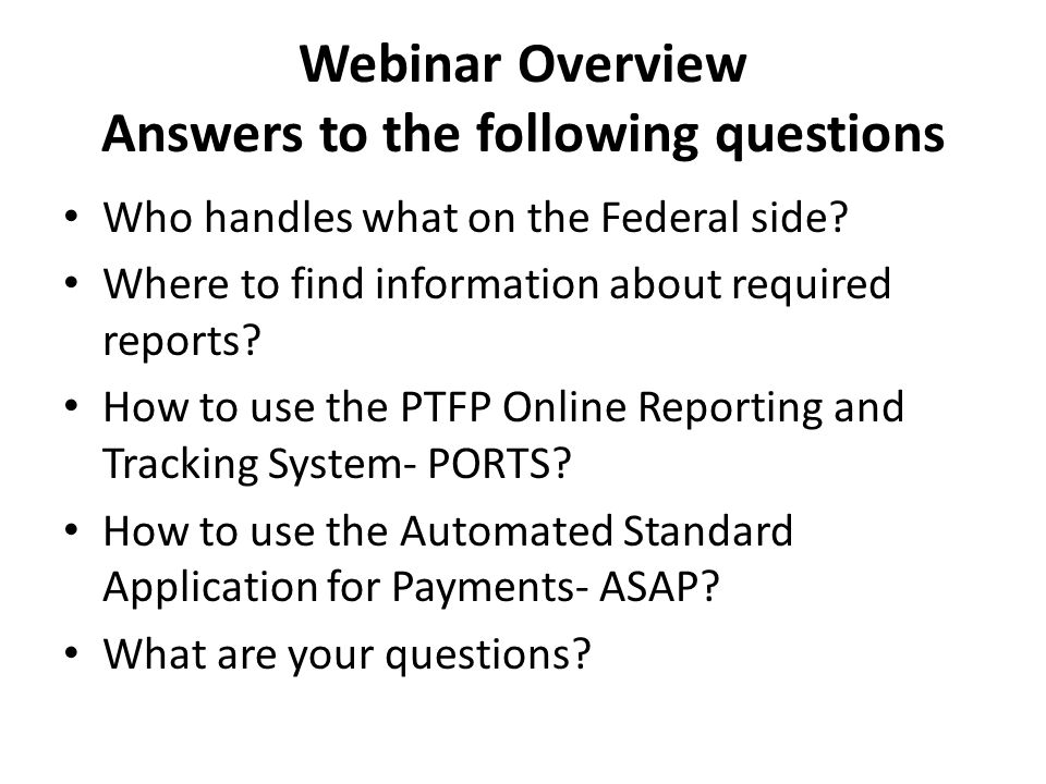 Webinar Overview Answers to the following questions Who handles what on the Federal side.