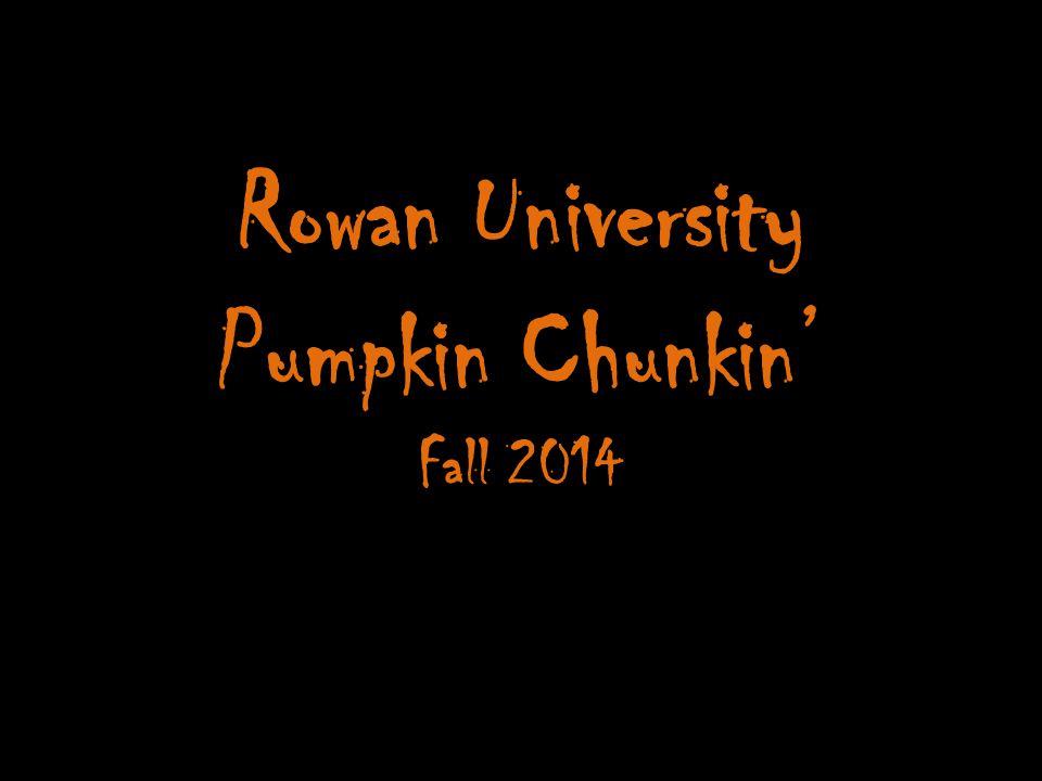 Rowan University Pumpkin Chunkin' Fall This Event Includes: Pumpkin