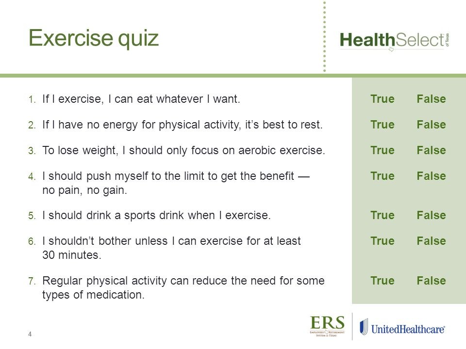 Exercise quiz 1. If I exercise, I can eat whatever I want.