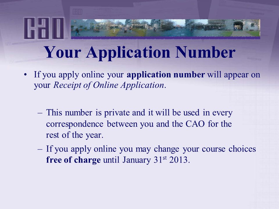 Your Application Number If you apply online your application number will appear on your Receipt of Online Application.