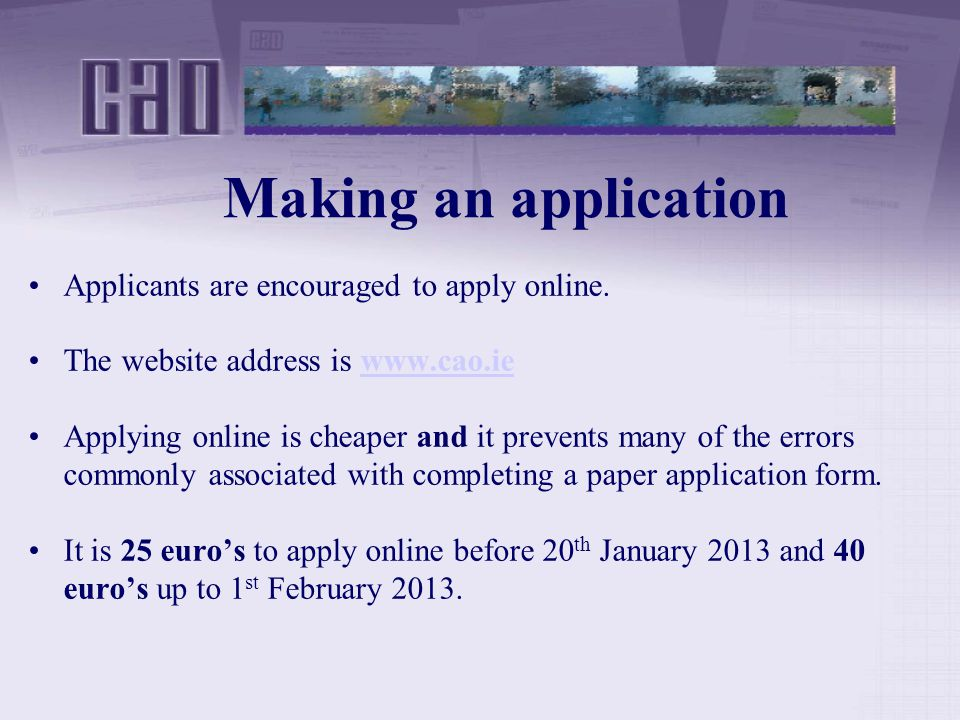 Making an application Applicants are encouraged to apply online.