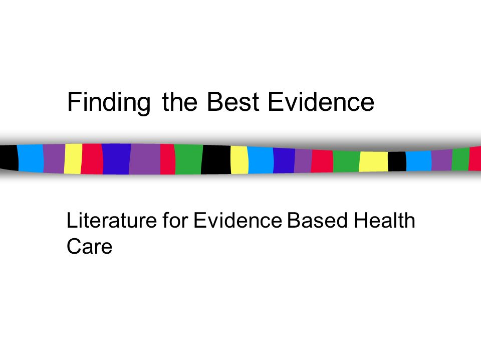 Finding the Best Evidence Literature for Evidence Based Health Care