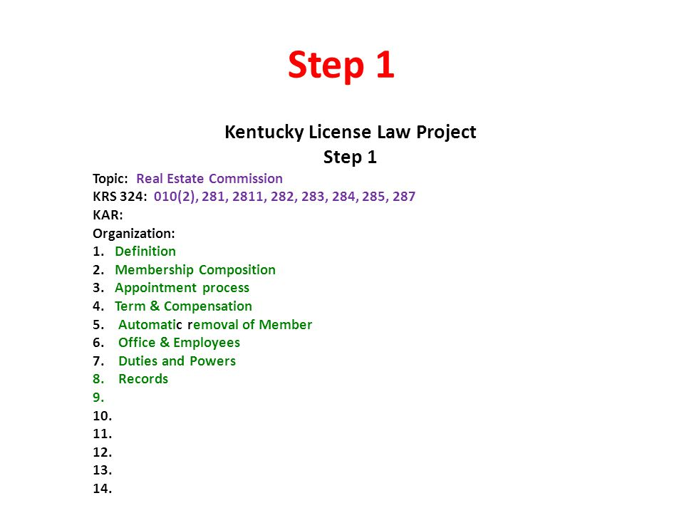 Step 1 Kentucky License Law Project Step 1 Topic: Real Estate Commission KRS 324: 010(2), 281, 2811, 282, 283, 284, 285, 287 KAR: Organization: 1.