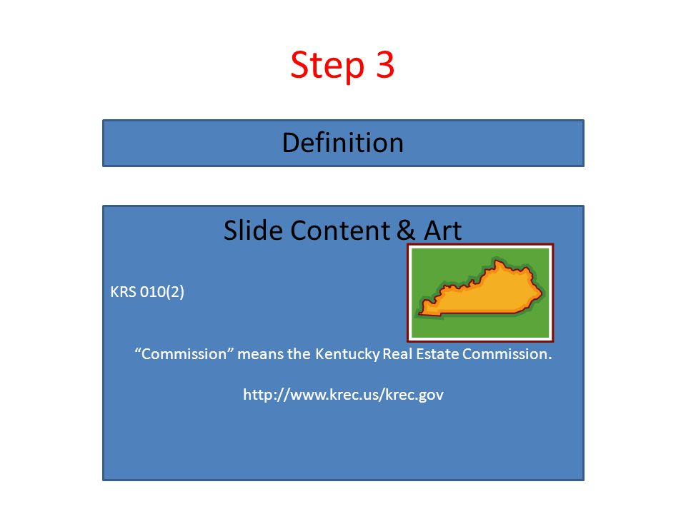 KRS 010(2) Commission means the Kentucky Real Estate Commission.