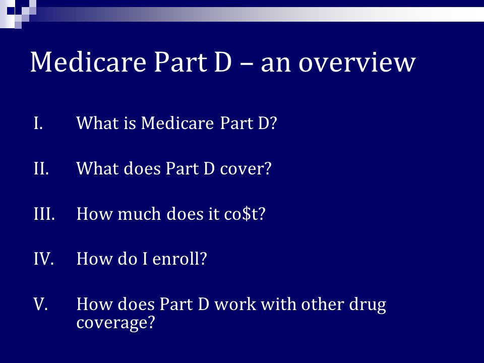 Medicare Advantage Plans (MA-PD) These are health plans offered by private companies that provide Medicare Part A and B services as well as the Part D drug benefit Also known as Part C Stand-alone Prescription Drug Plans (PDP) These plans only offer the Part D drug benefit Two Types of Coverage