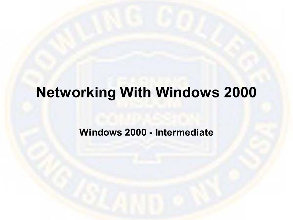 Networking With Windows 2000 Windows Intermediate