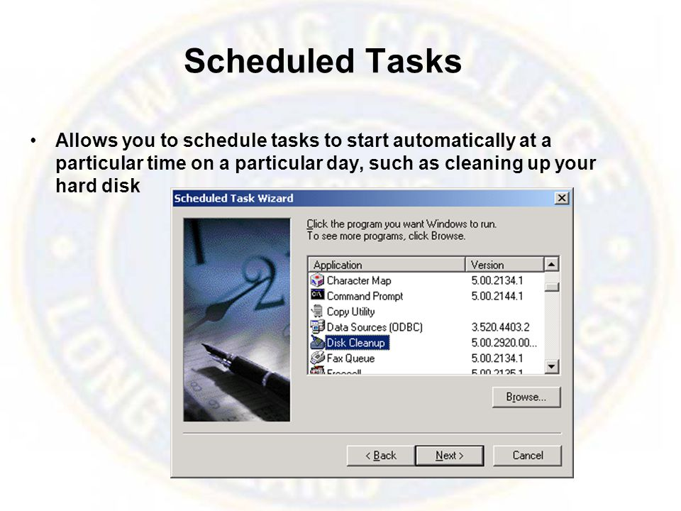 Scheduled Tasks Allows you to schedule tasks to start automatically at a particular time on a particular day, such as cleaning up your hard disk