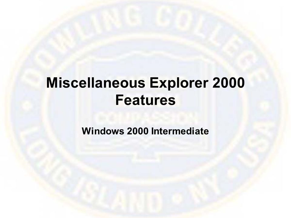 Miscellaneous Explorer 2000 Features Windows 2000 Intermediate