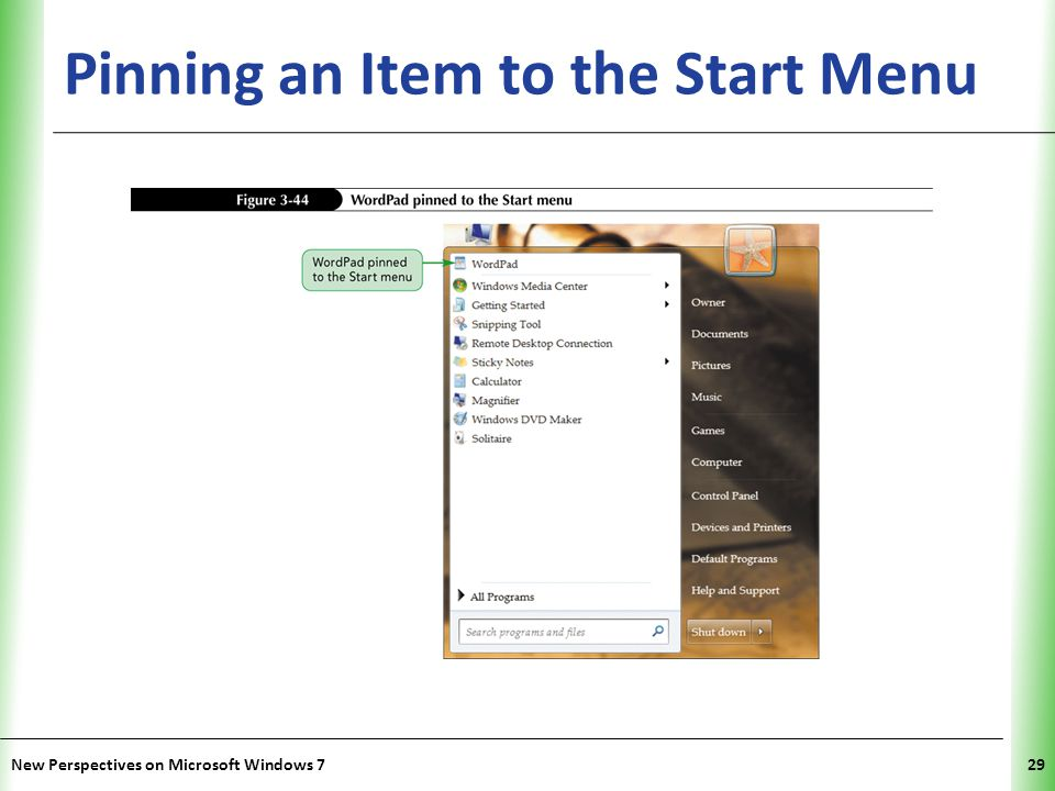 XP Pinning an Item to the Start Menu New Perspectives on Microsoft Windows 729