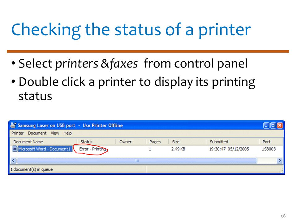 Checking the status of a printer 36 Select printers &faxes from control panel Double click a printer to display its printing status