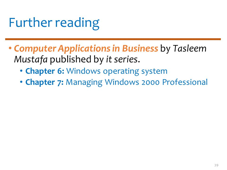 Further reading Computer Applications in Business by Tasleem Mustafa published by it series.