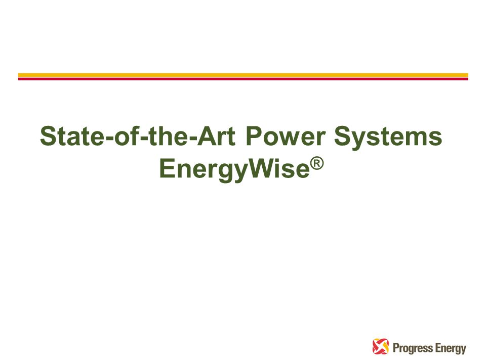 State-of-the-Art Power Systems EnergyWise ®