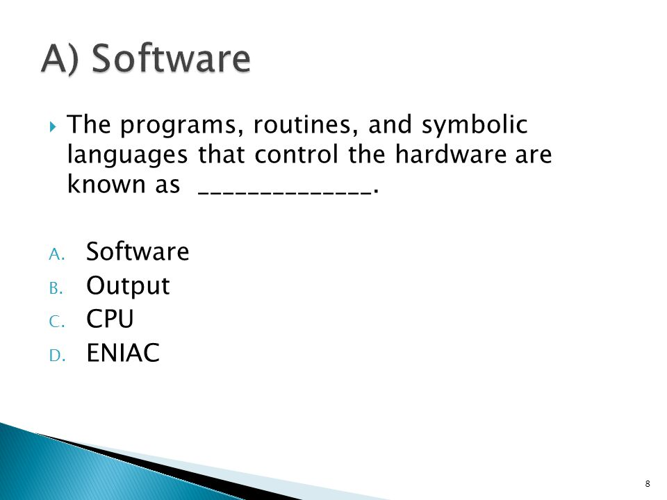  The programs, routines, and symbolic languages that control the hardware are known as ______________.