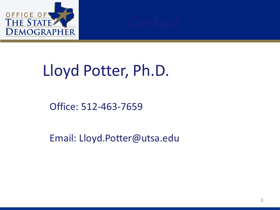 Contact Office: Lloyd Potter, Ph.D. 8