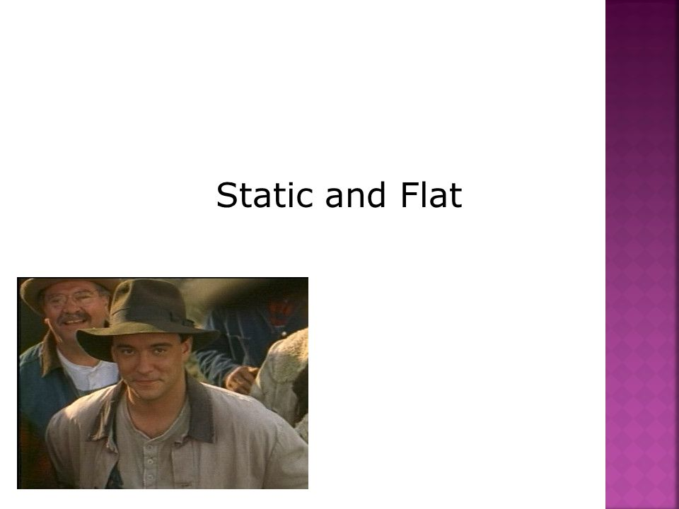 Static and Flat