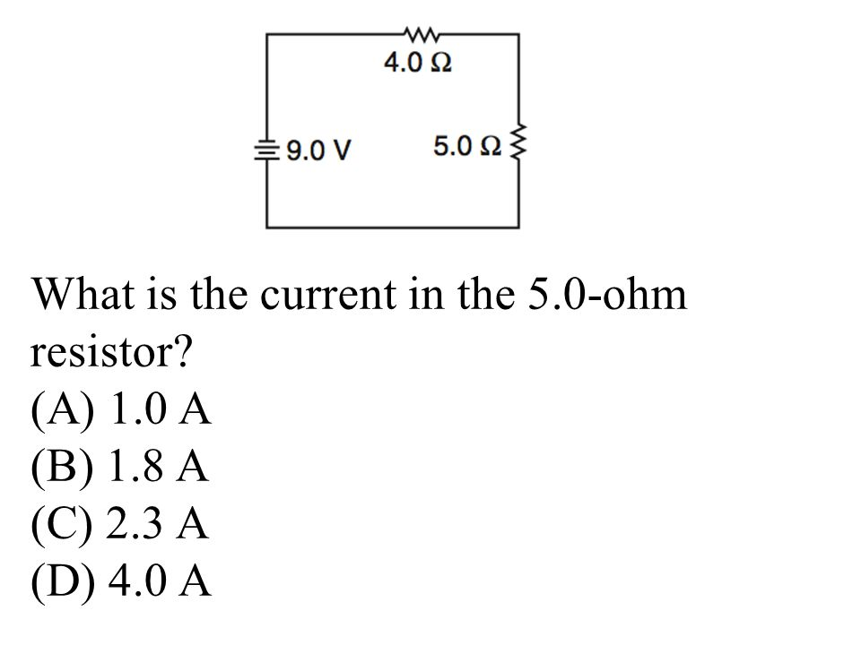 What is the current in the 5.0-ohm resistor (A) 1.0 A (B) 1.8 A (C) 2.3 A (D) 4.0 A