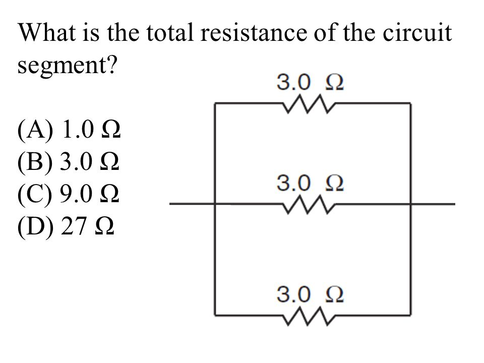 What is the total resistance of the circuit segment (A) 1.0 Ω (B) 3.0 Ω (C) 9.0 Ω (D) 27 Ω