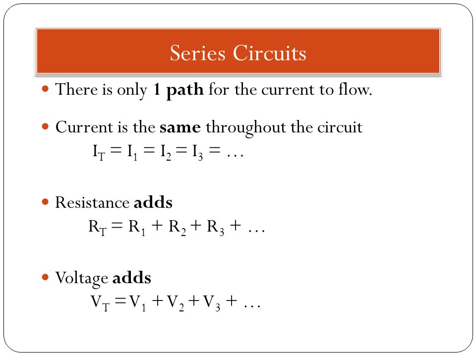 Series Circuits There is only 1 path for the current to flow.