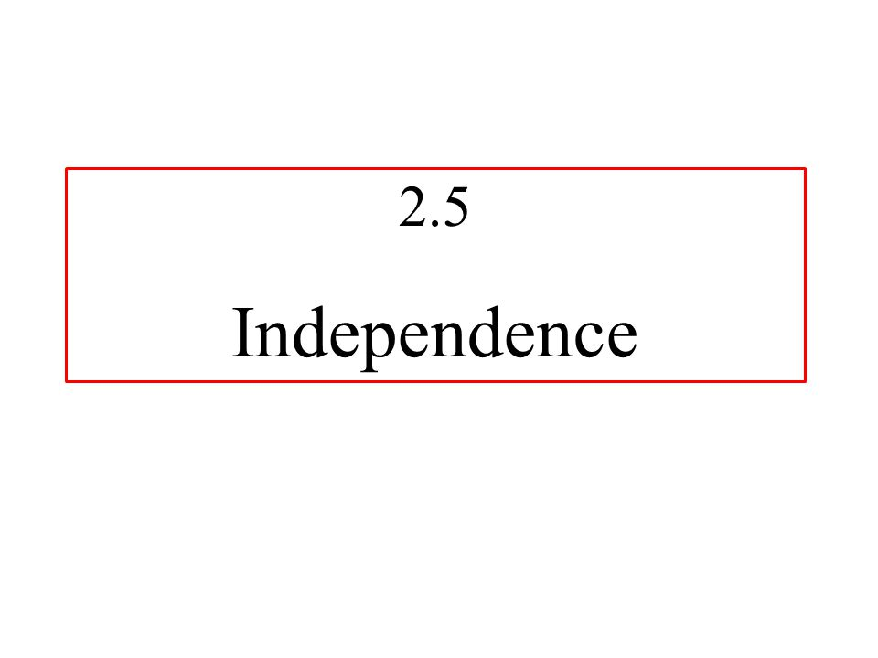 2.5 Independence