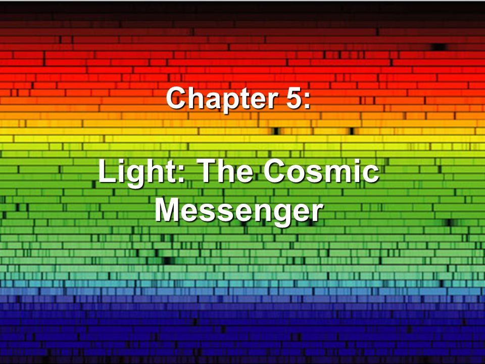 Chapter 5: Light: The Cosmic Messenger